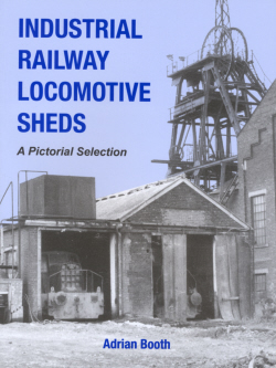 BR in industry: Full details of all British railways diesel locomotives sold for industrial service and preservation, past and present A. J. Booth